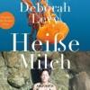 Heiße Milch. Deborah Levy