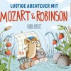 Lustige Abenteuer mit Mozart & Robinson. Gundi Herget