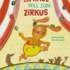 Ein Hase will zum Zirkus. Andrea Behnke und Nina Hammerle