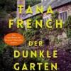 Der dunkle Garten. Tana French