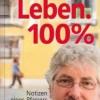 Leben 100%. Notizen eines Pfarrers am Stadtrand. Georg Schwikart