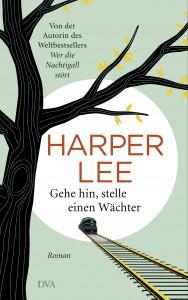 Gehe hin stelle einen Waechter von Harper Lee