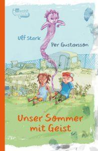 Unser Sommer mit Geist. Ulf Stark und Per Gustavsson