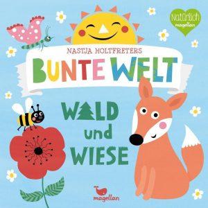 Bunte Welt: Wald und Wiese. Nastja Holtfreters