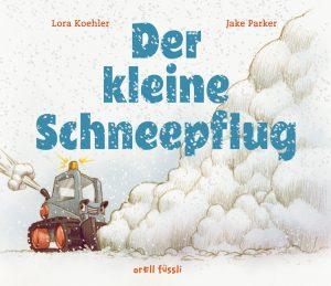 Der kleine Schneepflug. Laura Koehler und Jake Parker