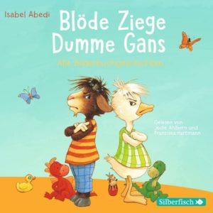 Blöde Ziege– Dumme Gans. Isabel Abedi