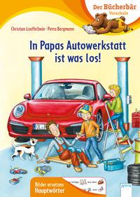 In Papas Autowerkstatt ist was los!! Christian Loeffelbein und Petra Bergmann