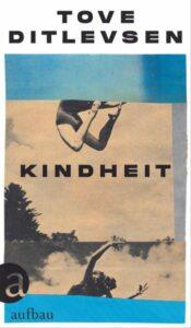 Kindheit: Teil 1 der Kopenhagen-Trilogie. Tove Ditlevsen